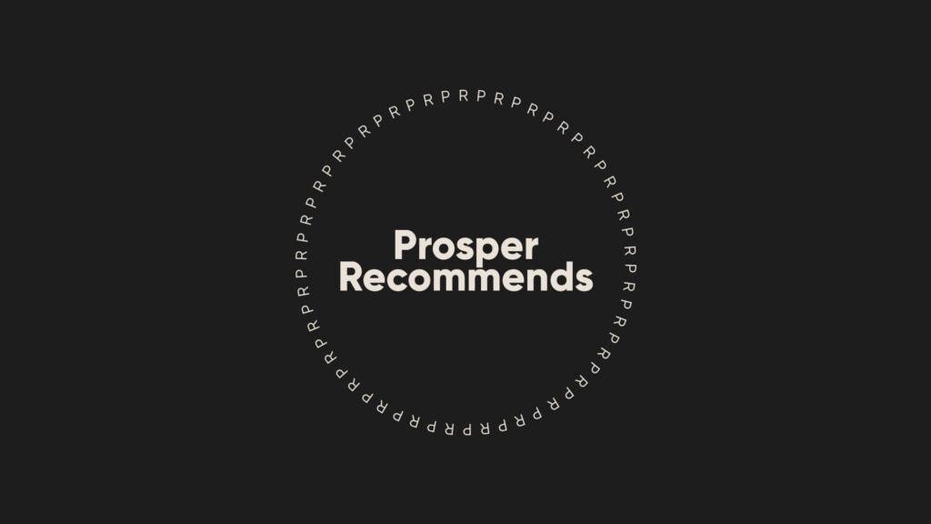 Prosper Recommends